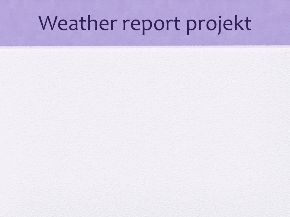 Weather report projekt