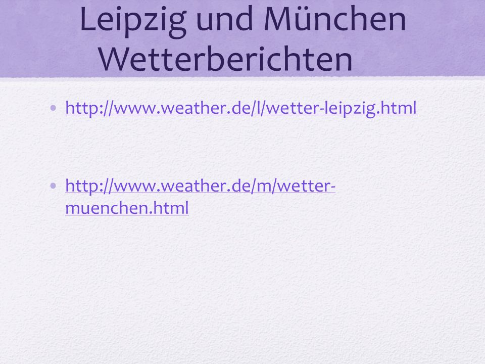 Leipzig und München Wetterberichten