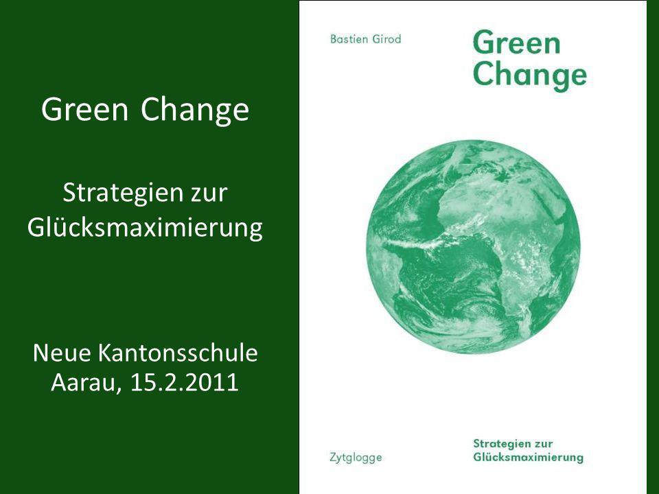 Green Change Strategien zur Glücksmaximierung