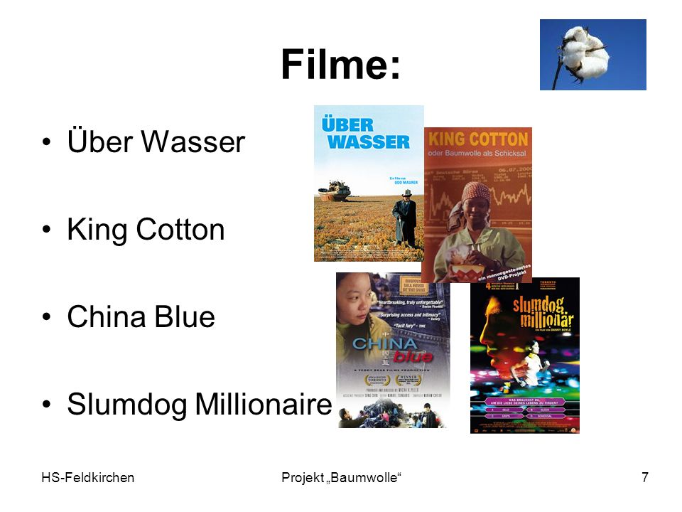 Filme: Über Wasser King Cotton China Blue Slumdog Millionaire