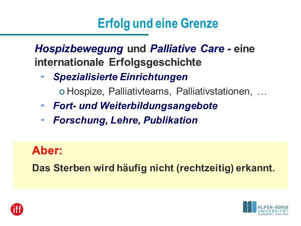Erfolg und eine Grenze Hospizbewegung und Palliative Care - eine internationale Erfolgsgeschichte. Spezialisierte Einrichtungen.