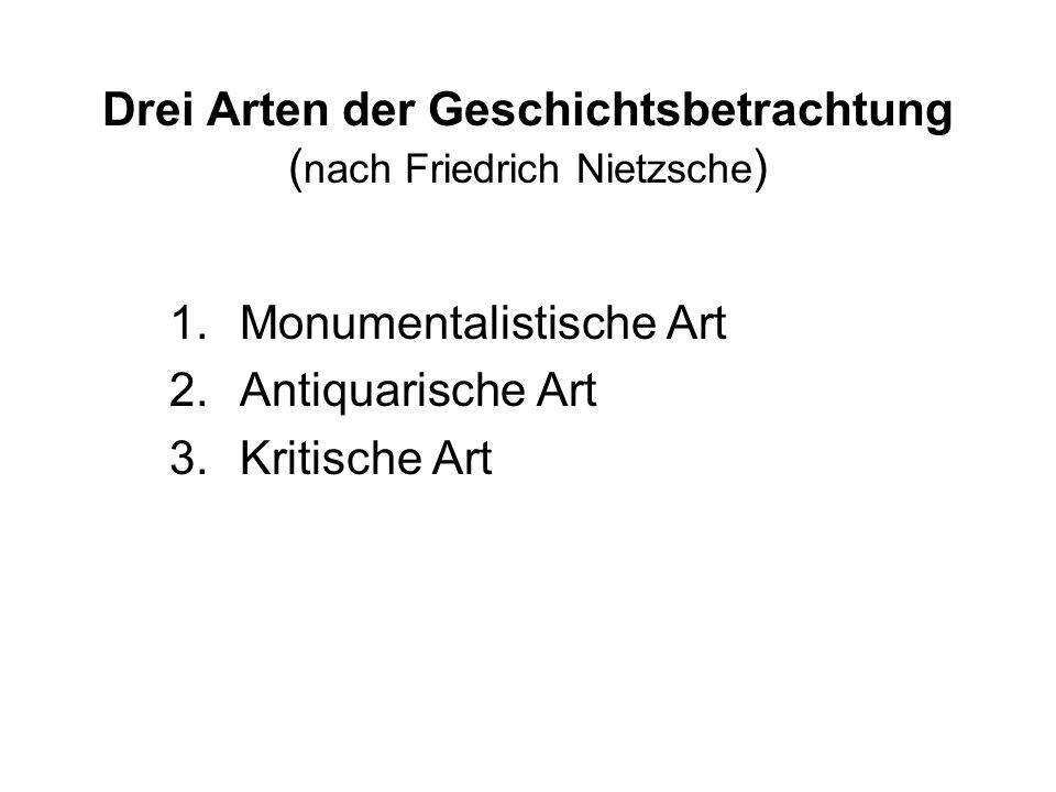 Drei Arten der Geschichtsbetrachtung (nach Friedrich Nietzsche)