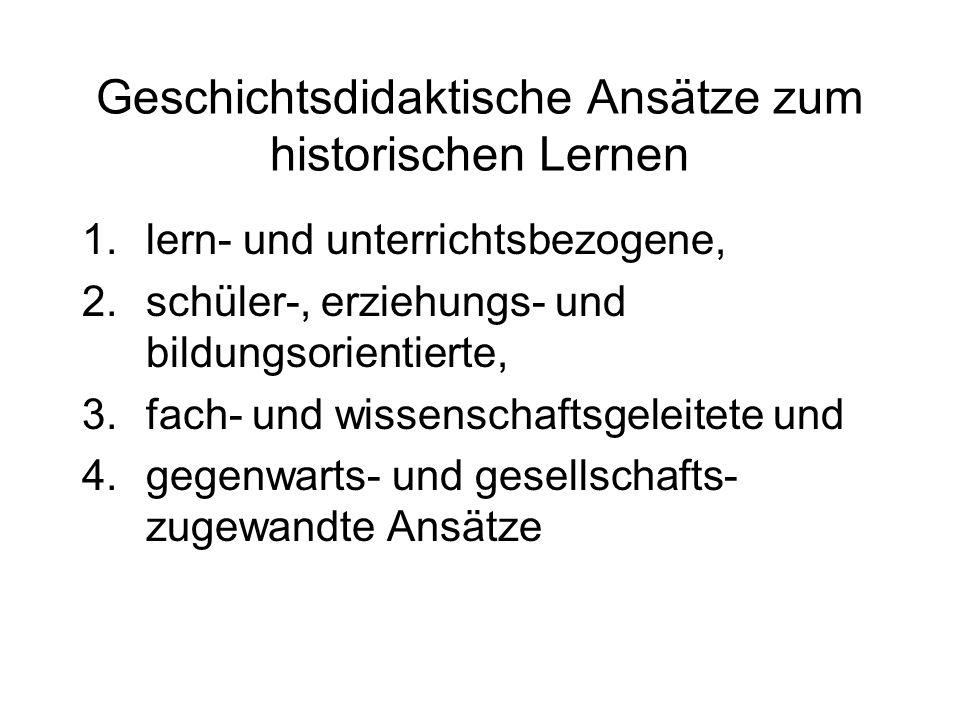 Geschichtsdidaktische Ansätze zum historischen Lernen