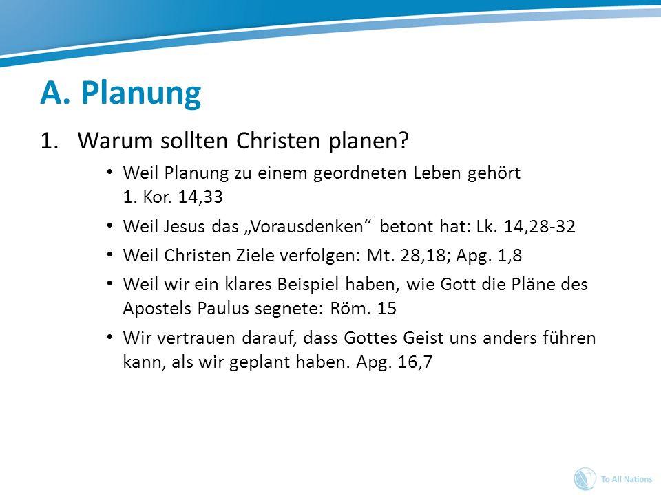 A. Planung Warum sollten Christen planen