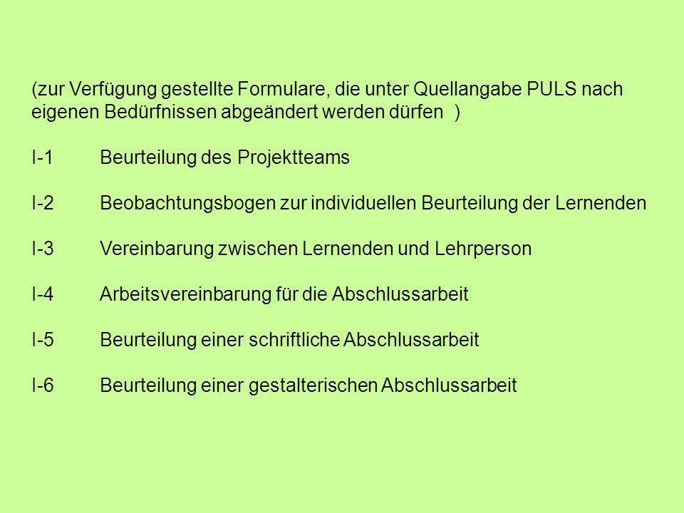 (zur Verfügung gestellte Formulare, die unter Quellangabe PULS nach eigenen Bedürfnissen abgeändert werden dürfen )