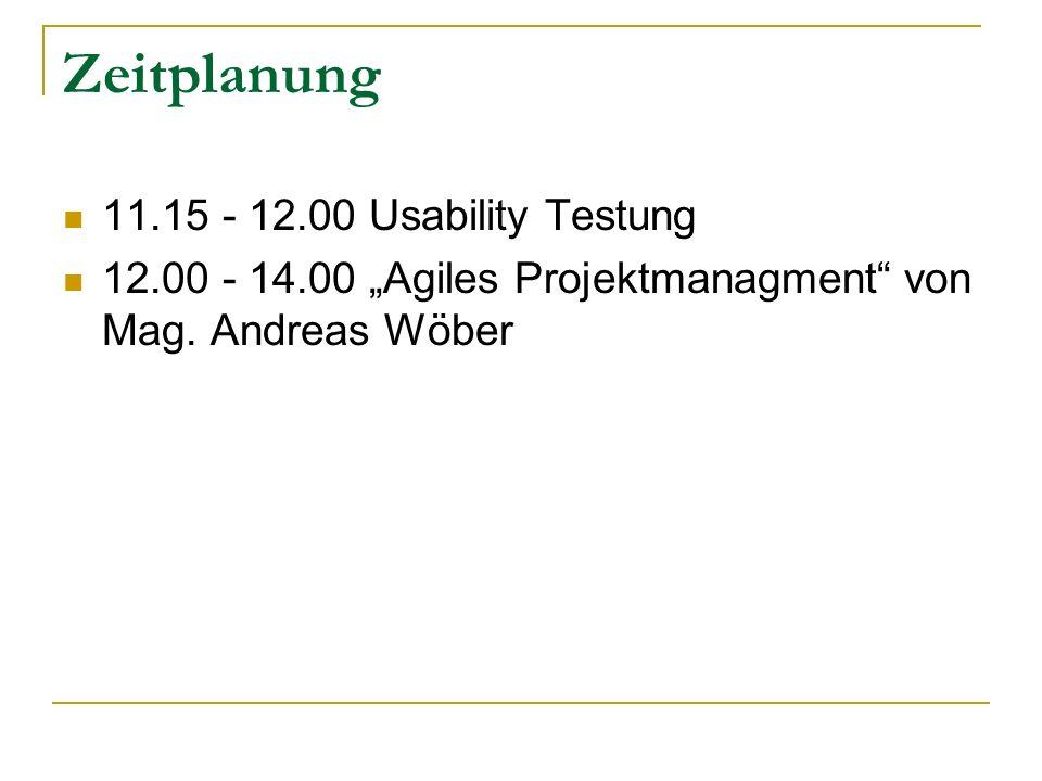 Zeitplanung 11.15 - 12.00 Usability Testung