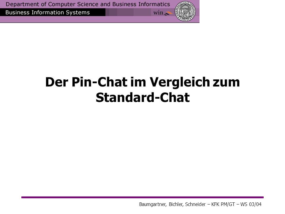 Der Pin-Chat im Vergleich zum Standard-Chat