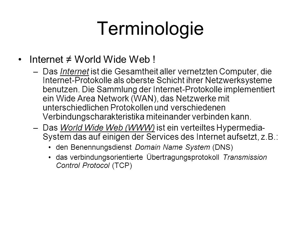 Terminologie Internet ≠ World Wide Web !