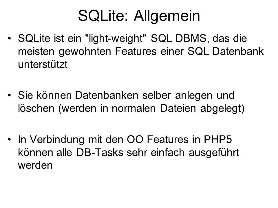 SQLite: Allgemein SQLite ist ein light-weight SQL DBMS, das die meisten gewohnten Features einer SQL Datenbank unterstützt.