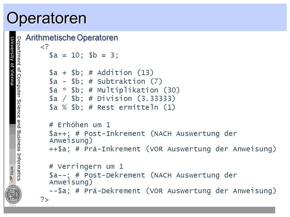 Operatoren Arithmetische Operatoren < $a = 10; $b = 3;