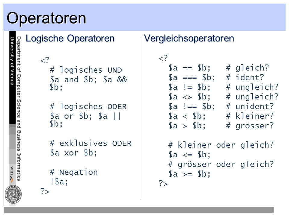 Operatoren Logische Operatoren Vergleichsoperatoren <