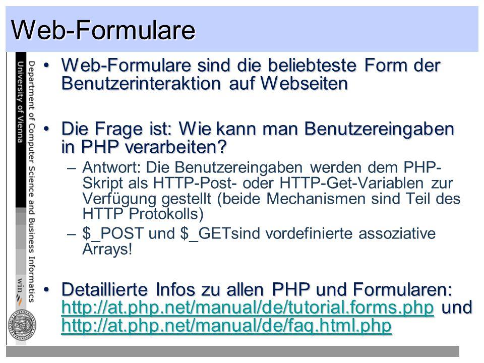 Web-Formulare Web-Formulare sind die beliebteste Form der Benutzerinteraktion auf Webseiten.