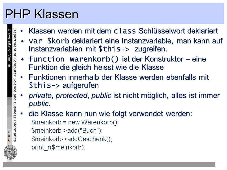 PHP Klassen Klassen werden mit dem class Schlüsselwort deklariert