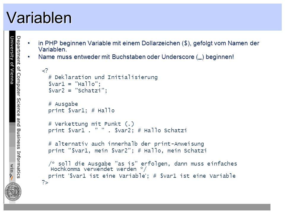 Variablen in PHP beginnen Variable mit einem Dollarzeichen ($), gefolgt vom Namen der Variablen.