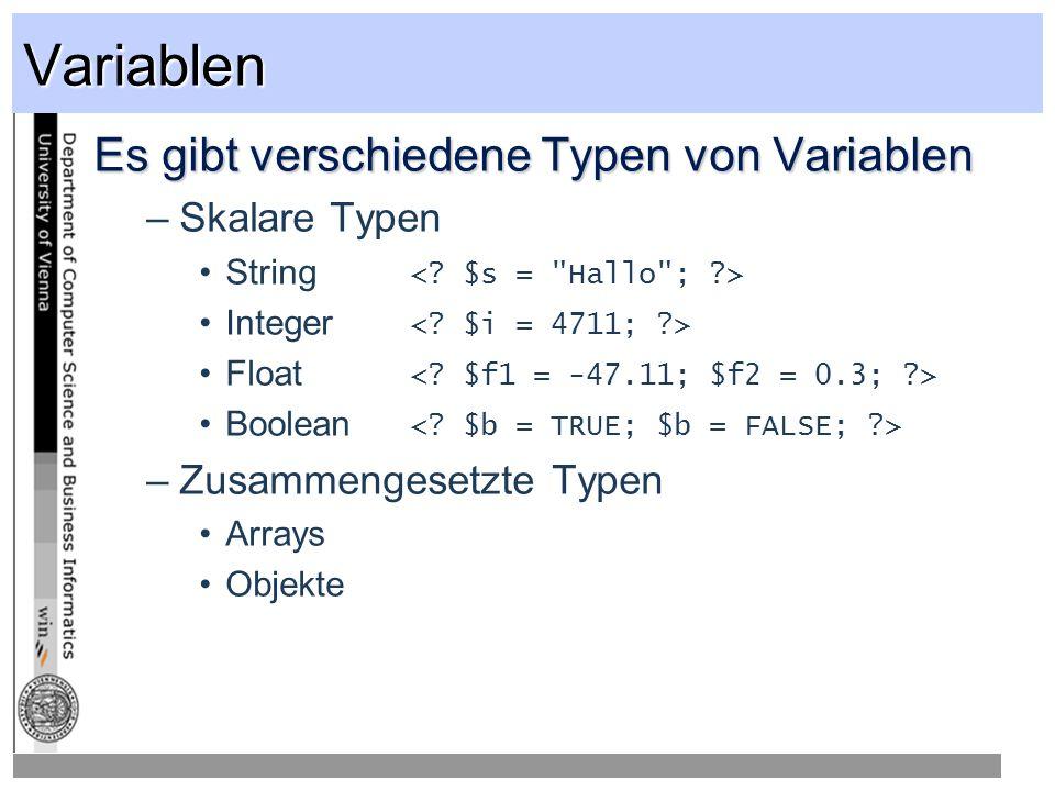 Variablen Es gibt verschiedene Typen von Variablen Skalare Typen