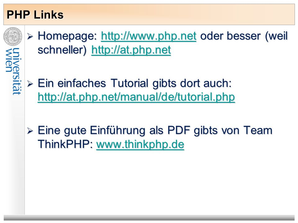 PHP Links Homepage: http://www.php.net oder besser (weil schneller) http://at.php.net.