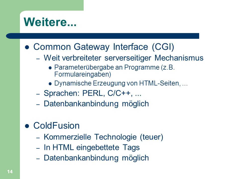 Weitere... Common Gateway Interface (CGI) ColdFusion
