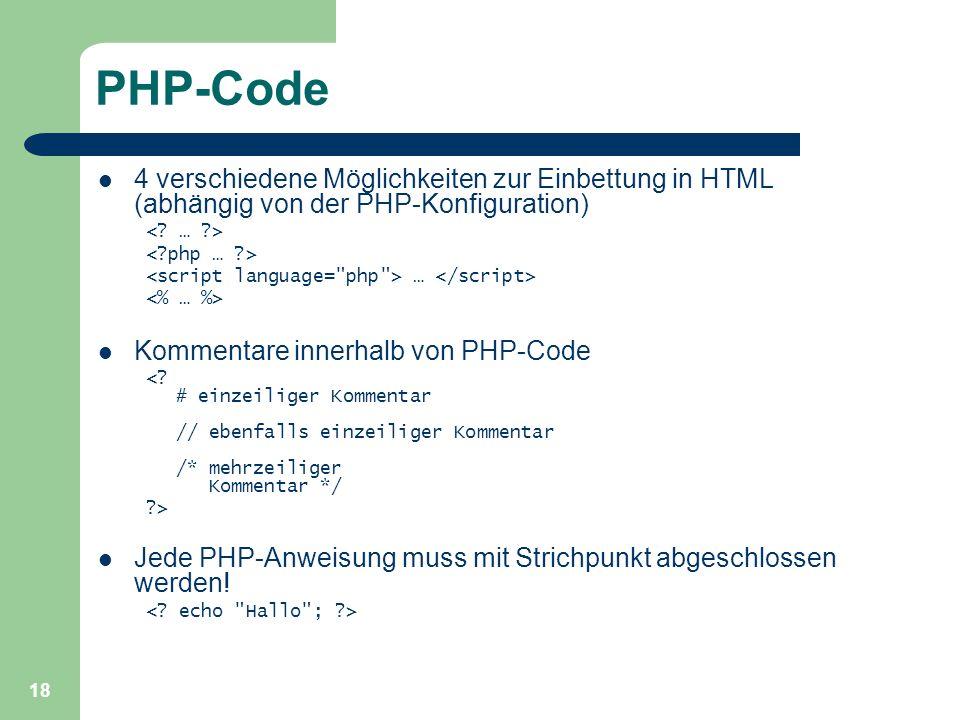 PHP-Code 4 verschiedene Möglichkeiten zur Einbettung in HTML (abhängig von der PHP-Konfiguration) < … >