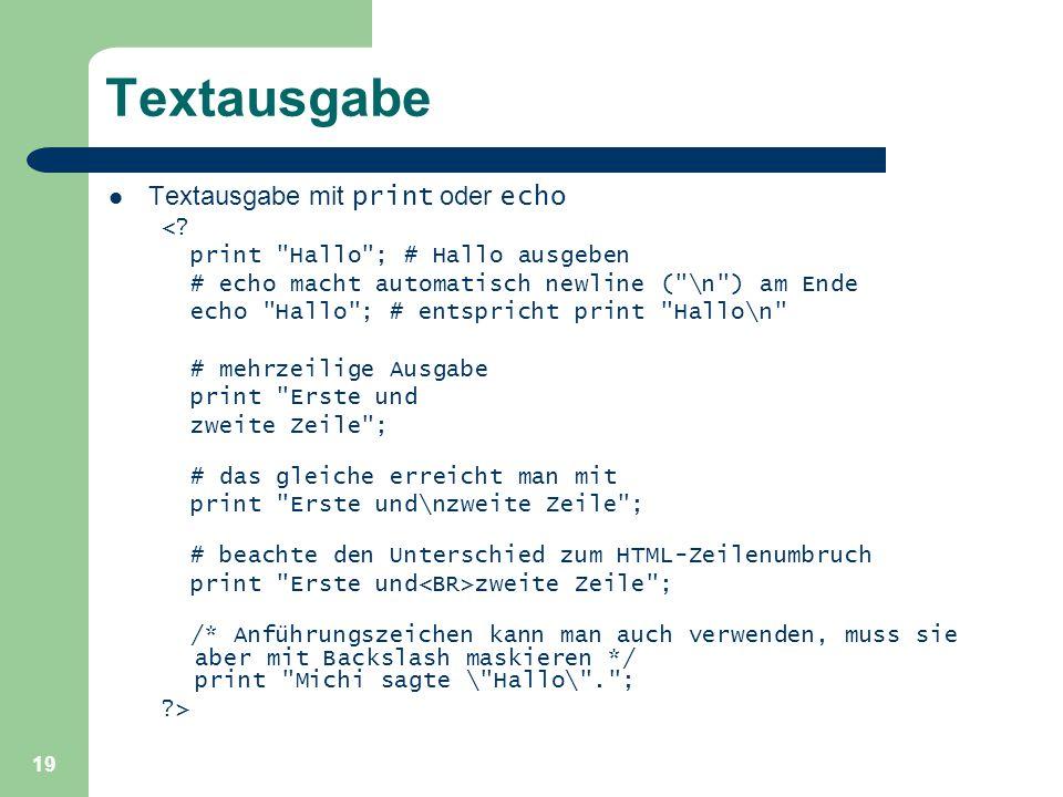 Textausgabe Textausgabe mit print oder echo <