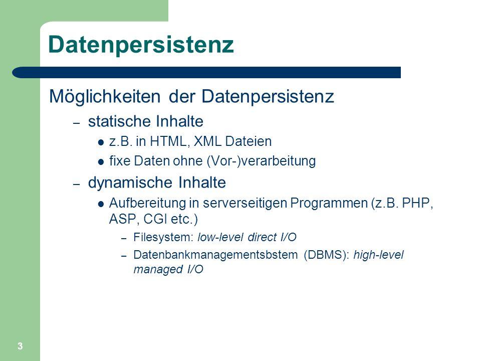 Datenpersistenz Möglichkeiten der Datenpersistenz statische Inhalte
