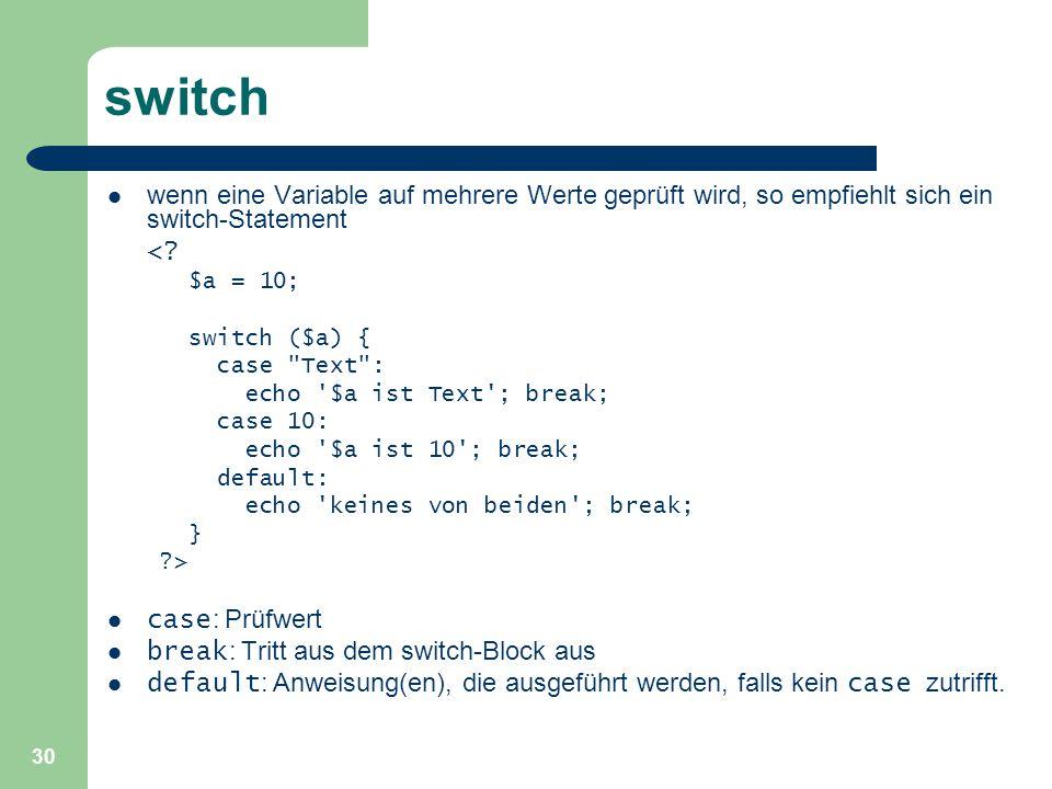 switch wenn eine Variable auf mehrere Werte geprüft wird, so empfiehlt sich ein switch-Statement. <