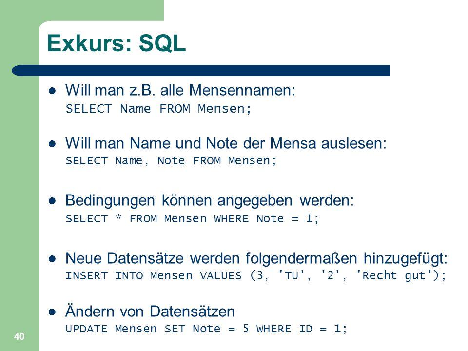 Exkurs: SQL Will man z.B. alle Mensennamen: