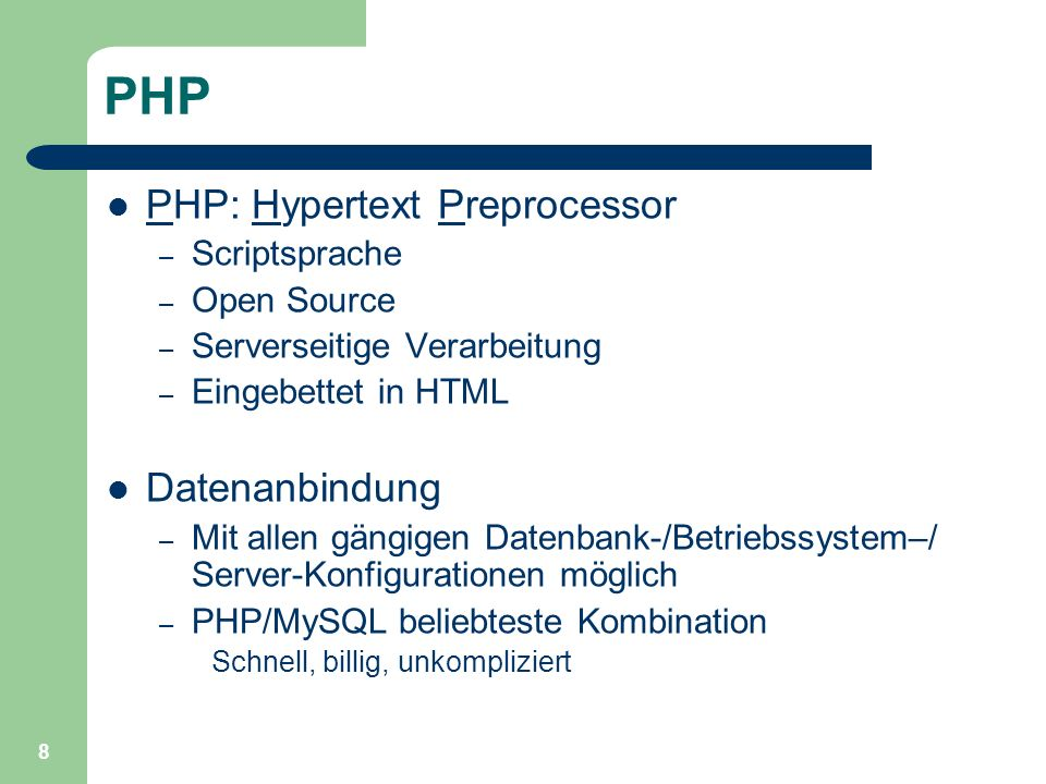 PHP PHP: Hypertext Preprocessor Datenanbindung Scriptsprache