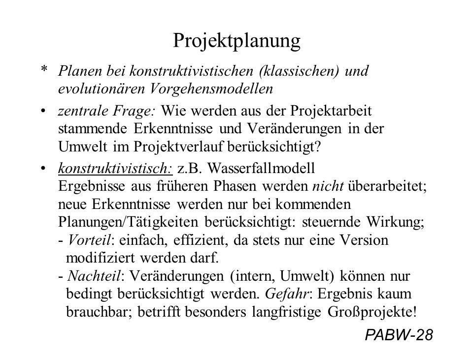 Projektplanung Planen bei konstruktivistischen (klassischen) und evolutionären Vorgehensmodellen.
