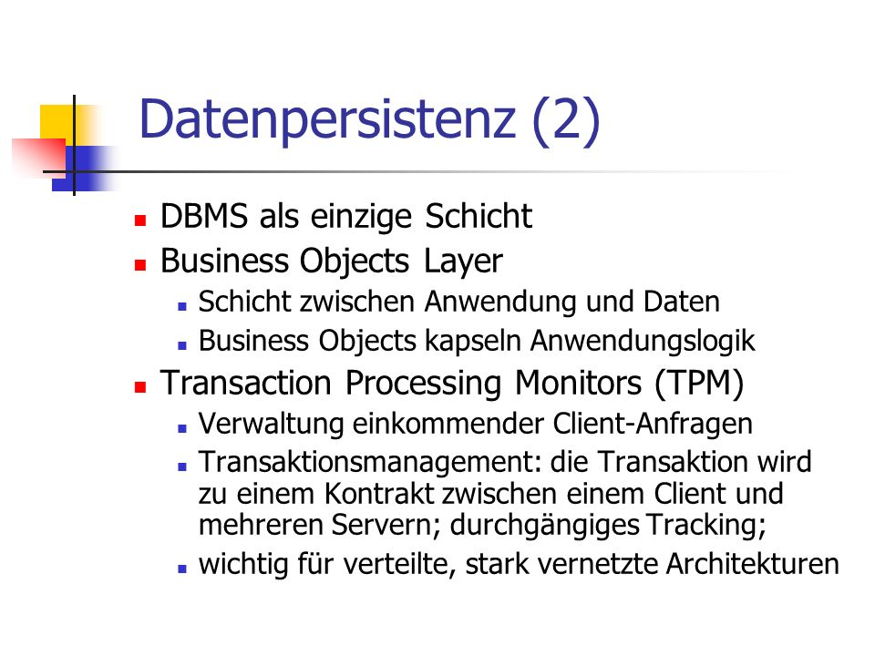 Datenpersistenz (2) DBMS als einzige Schicht Business Objects Layer