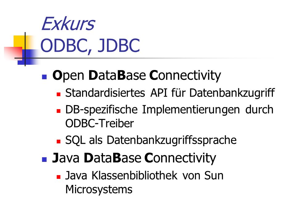 Exkurs ODBC, JDBC Open DataBase Connectivity