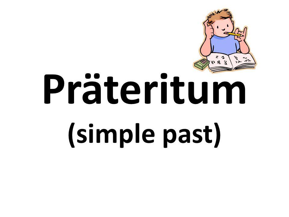 Präteritum (simple past)