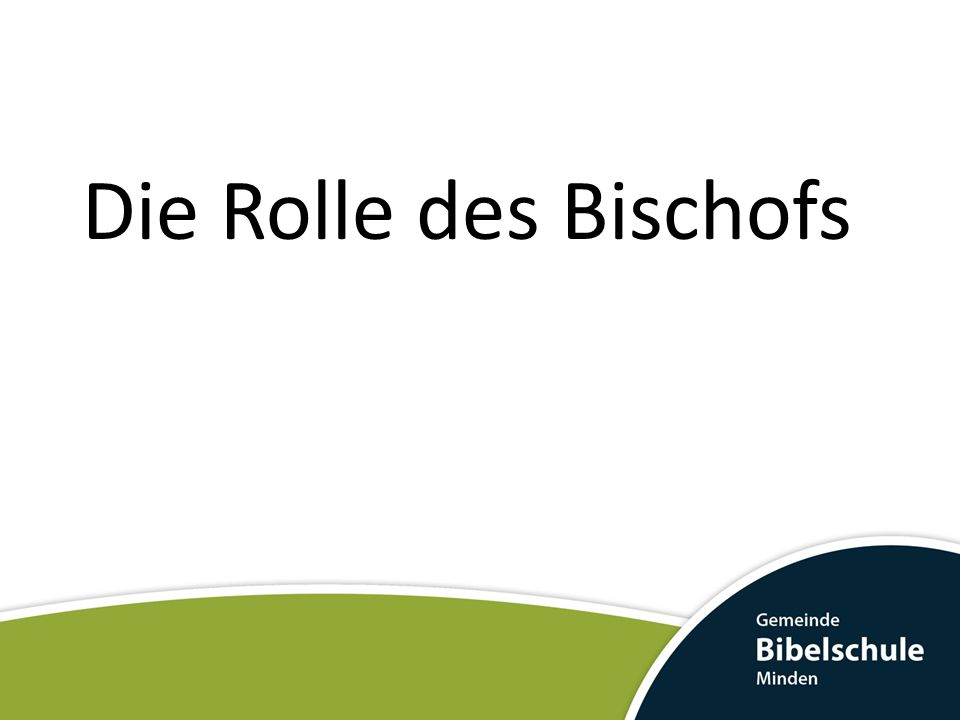 Die Rolle des Bischofs