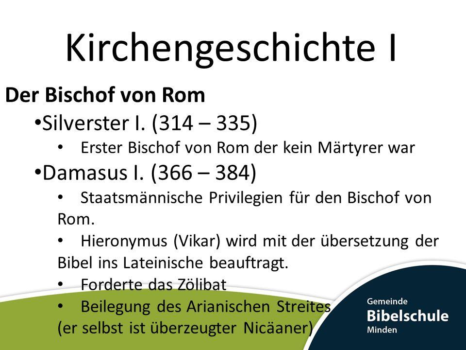 Kirchengeschichte I Der Bischof von Rom Silverster I. (314 – 335)