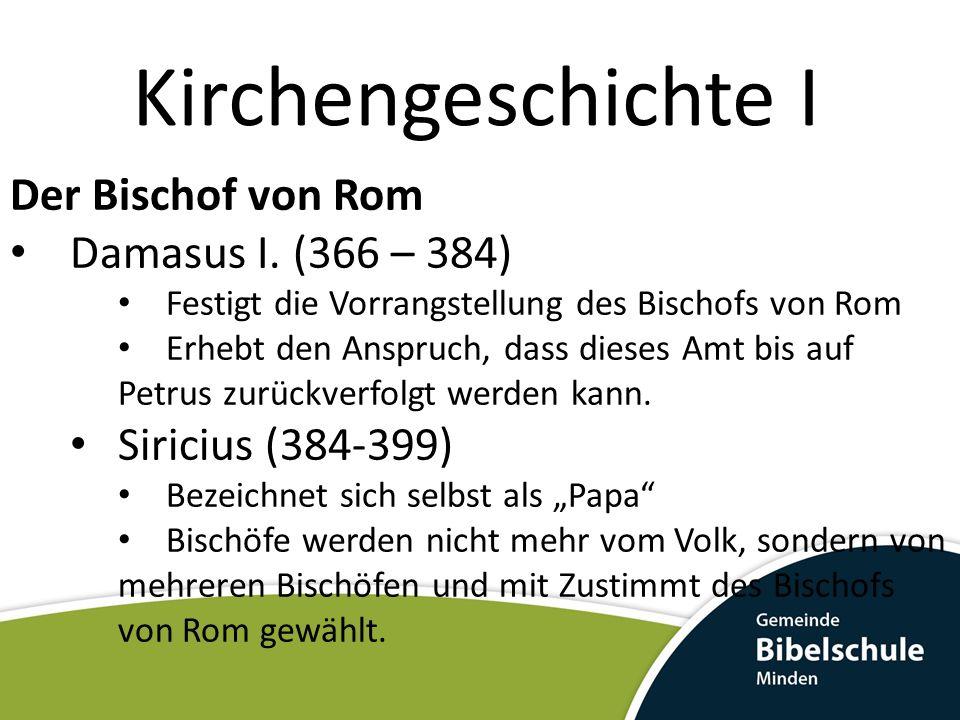 Kirchengeschichte I Der Bischof von Rom Damasus I. (366 – 384)
