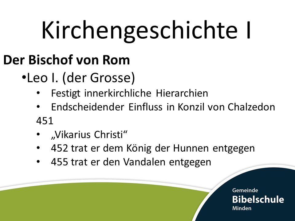 Kirchengeschichte I Der Bischof von Rom Leo I. (der Grosse)
