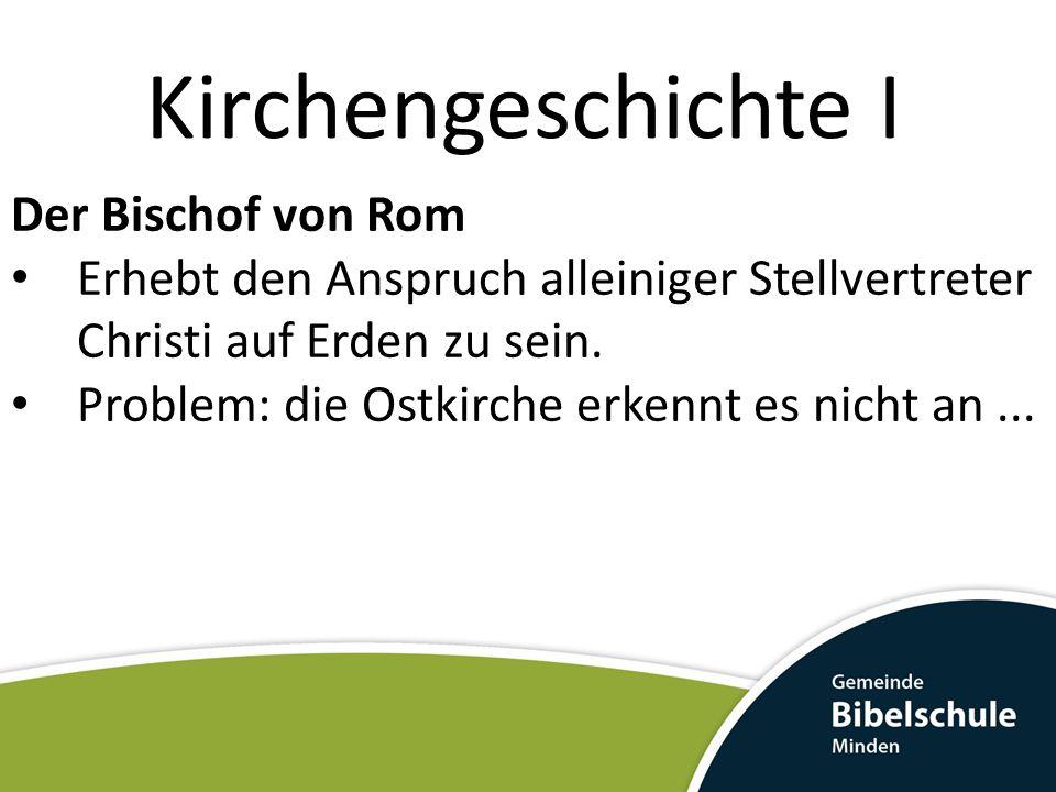 Kirchengeschichte I Der Bischof von Rom