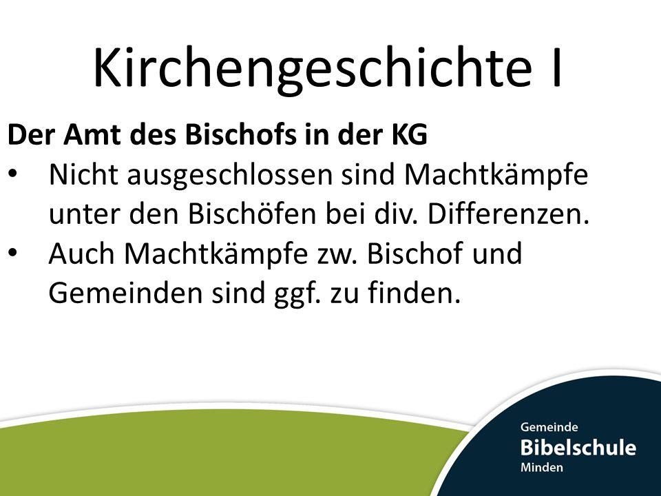 Kirchengeschichte I Der Amt des Bischofs in der KG