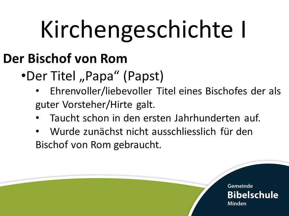 """Kirchengeschichte I Der Bischof von Rom Der Titel """"Papa (Papst)"""