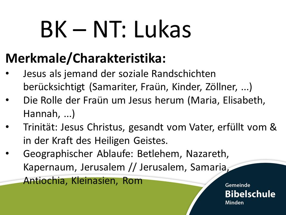 BK – NT: Lukas Merkmale/Charakteristika: