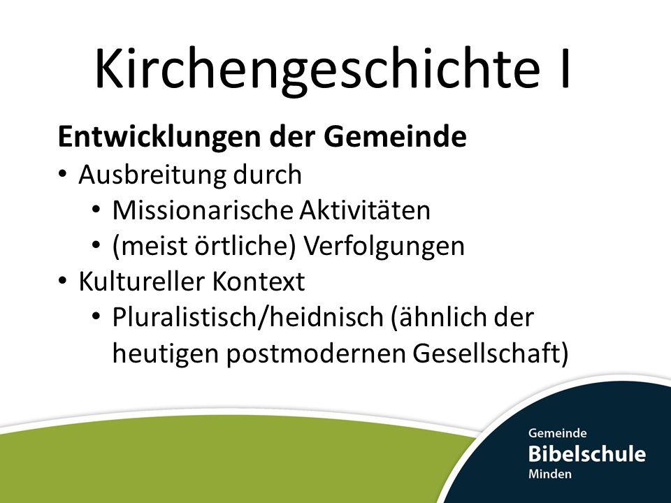 Kirchengeschichte I Entwicklungen der Gemeinde Ausbreitung durch