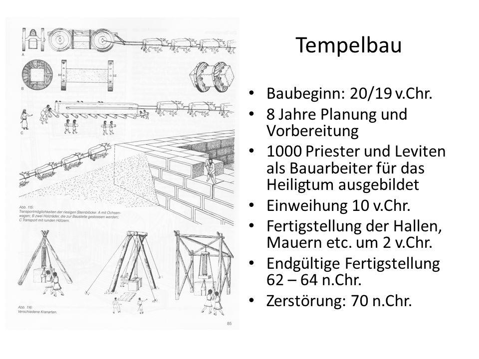 Tempelbau Baubeginn: 20/19 v.Chr. 8 Jahre Planung und Vorbereitung