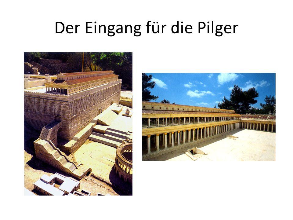 Der Eingang für die Pilger