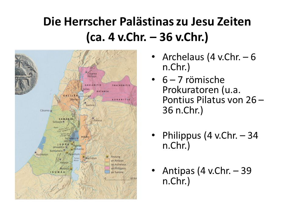 Die Herrscher Palästinas zu Jesu Zeiten (ca. 4 v.Chr. – 36 v.Chr.)