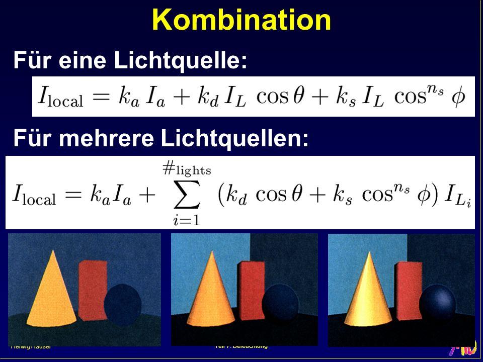 Kombination Für eine Lichtquelle: Für mehrere Lichtquellen: