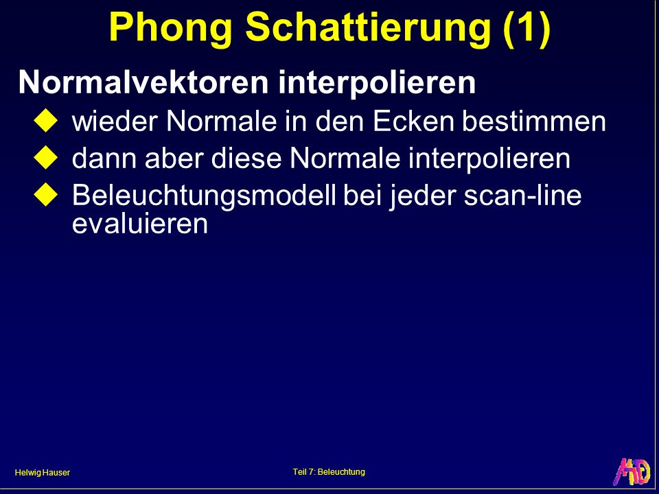 Phong Schattierung (1) Normalvektoren interpolieren