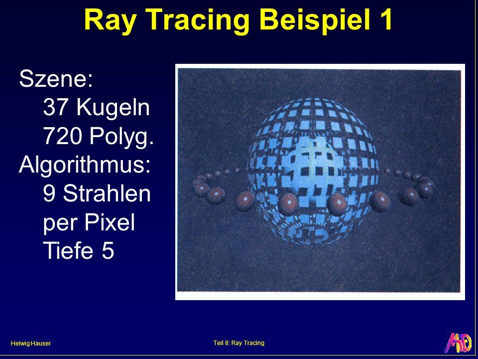 Ray Tracing Beispiel 1 Szene: 37 Kugeln 720 Polyg. Algorithmus: