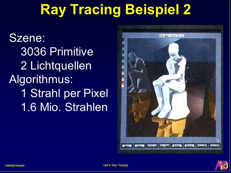 Ray Tracing Beispiel 2 Szene: 3036 Primitive 2 Lichtquellen