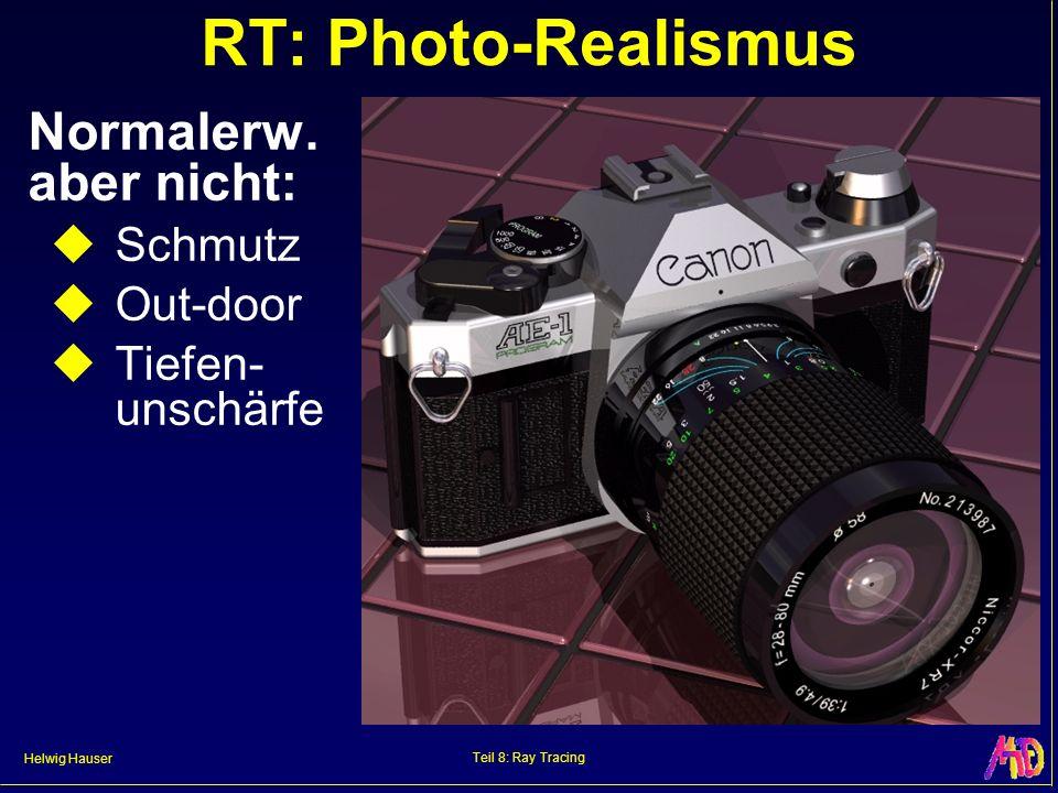 RT: Photo-Realismus Normalerw. aber nicht: Schmutz Out-door