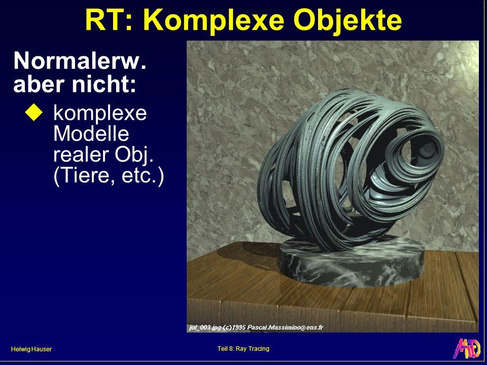 RT: Komplexe Objekte Normalerw. aber nicht: