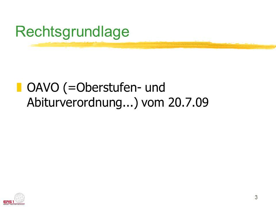 Rechtsgrundlage OAVO (=Oberstufen- und Abiturverordnung...) vom 20.7.09